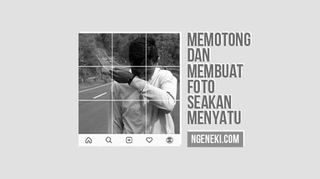 Cara Membuat Foto di Instagram Menyambung