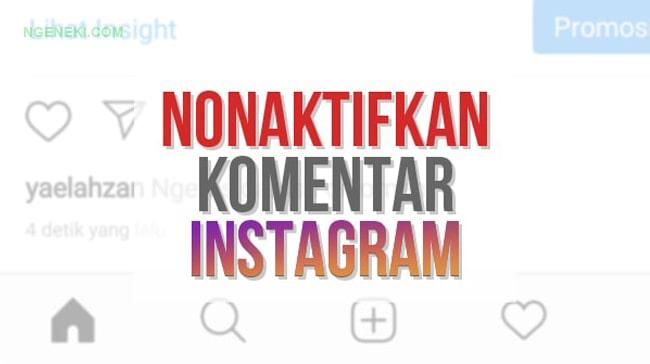 Cara Mematikan Komentar di Instagram