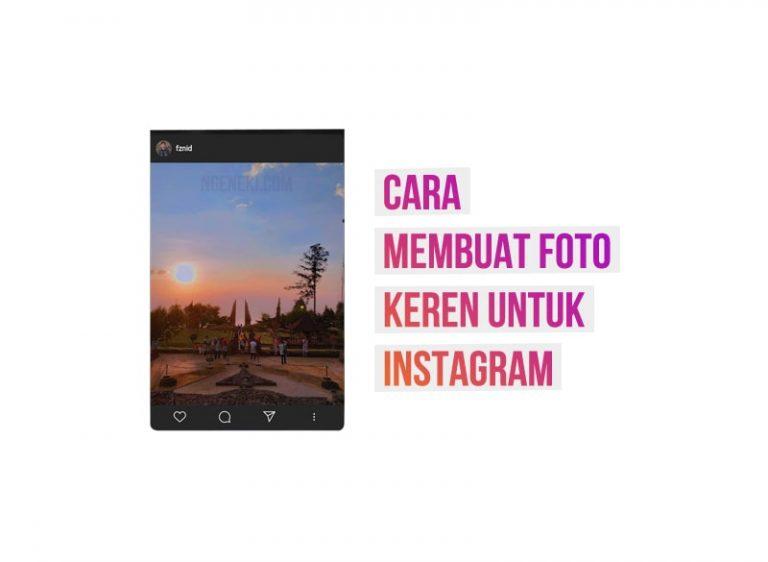 Cara Membuat Foto Keren untuk Instagram