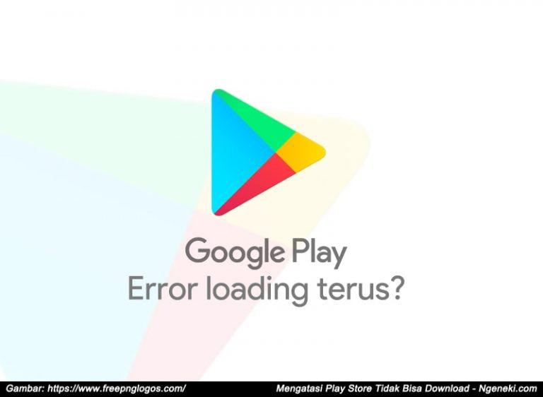 Play Store Tidak Bisa Download Loading Terus
