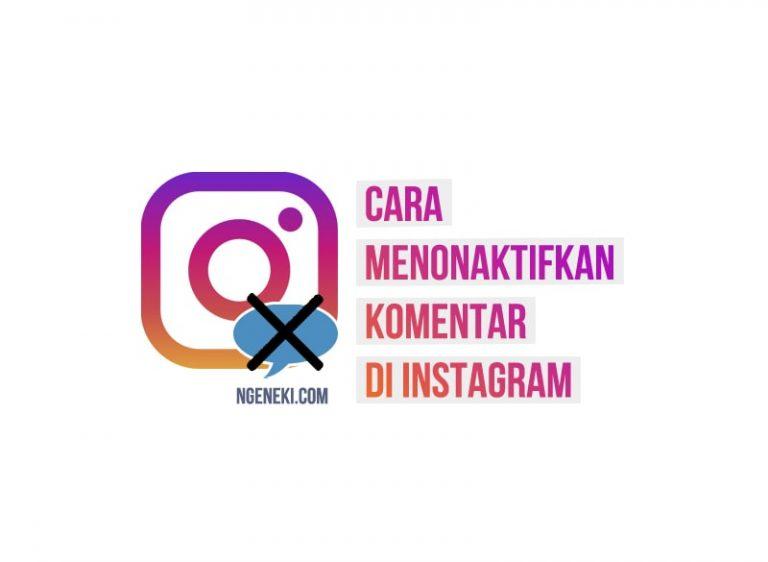 Cara Menonaktifkan Komentar di Instagram
