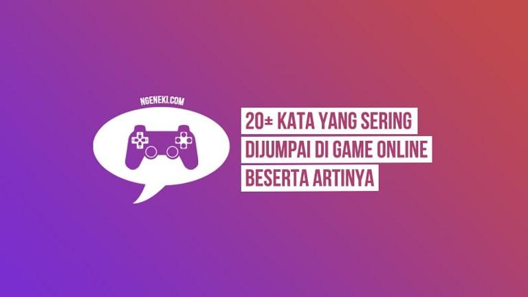Kata yang Sering Dijumpai di Game Online Beserta Artinya