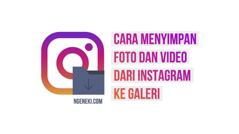 Cara Menyimpan Foto dan Video dari Instagram
