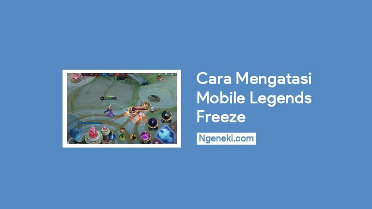 Cara Mengatasi Mobile Legends Freeze